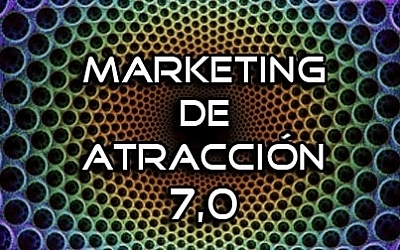 Marketing De Atracción 7.0